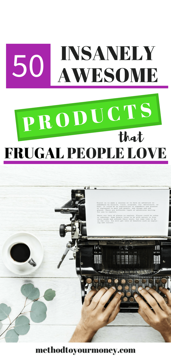 Frugal people are always looking for amazing products. Find 50 insanely awesome products that frugal people love and can't live without.